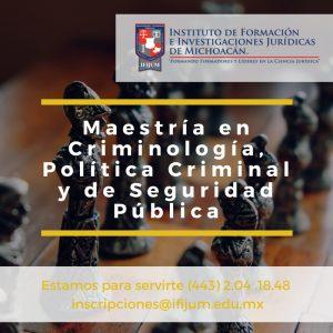 Maestría en Criminología, Política Criminal y de Seguridad Pública IFIJUM
