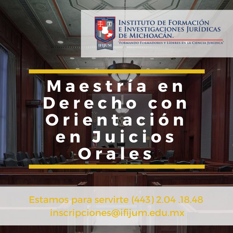 Maestría en Derecho con Orientación en Juicios Orales IFIJUM